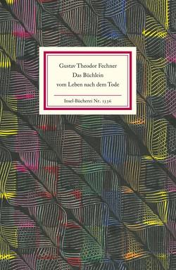 Das Büchlein vom Leben nach dem Tode von Fechner,  Gustav Theodor, Macho,  Thomas