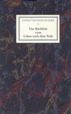 Das Büchlein vom Leben nach dem Tode von Fechner,  Gustav Th