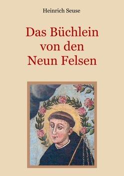 Das Büchlein von den neun Felsen – Ein mystisches Seelenbild der Christenheit von Eibisch,  Conrad, Seuse,  Heinrich