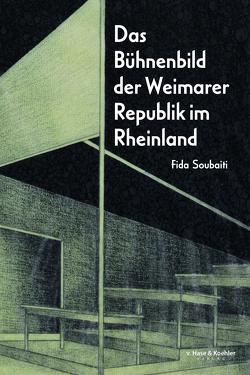 Das Bühnenbild der Weimarer Republik im Rheinland von Soubaiti,  Fida