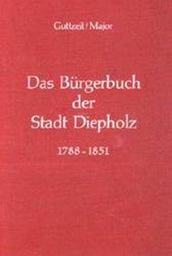 Das Bürgerbuch der Stadt Diepholz 1788-1851 von Guttzeit,  Emil J, Major,  Herbert