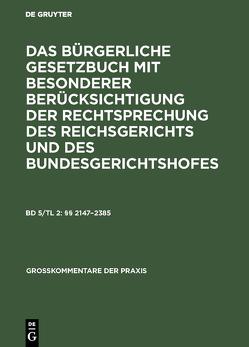 Das Bürgerliche Gesetzbuch mit besonderer Berücksichtigung der Rechtsprechung… / §§ 2147–2385 von Johannsen,  Kurt H., Kregel,  Wilhelm