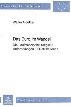 Das Büro im Wandel von Goetze,  Walter