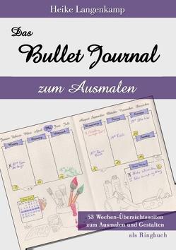 Das Bullet Journal zum Ausmalen von Langenkamp,  Heike