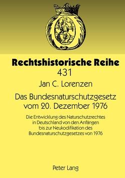 Das Bundesnaturschutzgesetz vom 20. Dezember 1976 von Lorenzen,  Jan Christian