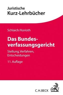 Das Bundesverfassungsgericht von Korioth,  Stefan, Schlaich,  Klaus