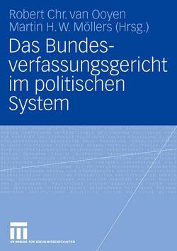 Das Bundesverfassungsgericht im politischen System von Möllers,  Martin, van Ooyen,  Robert Chr.