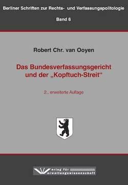 """Das Bundesverfassungsgericht und der """"Kopftuch-Streit"""" von van Ooyen,  Robert Chr."""