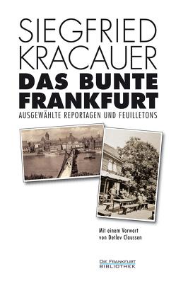 Das bunte Frankfurt von Claussen,  Detlev, Kracauer,  Siegfried