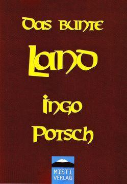 Das bunte Land von Potsch,  Ingo, Wiegand,  Christoph
