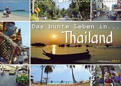 Das bunte Leben in Thailand (Wandkalender 2018 DIN A3 quer) von Welt - Fotografie Stephanie Büttner,  Krönchen's