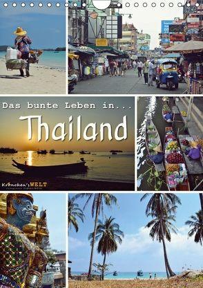 Das bunte Leben in Thailand (Wandkalender 2018 DIN A4 hoch) von Welt - Fotografie Stephanie Büttner,  Krönchen's