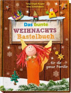 Das bunte Weihnachts-Bastelbuch … für die ganze Familie von Engel-Kugler,  Tanja, Schiefelbein,  Nina