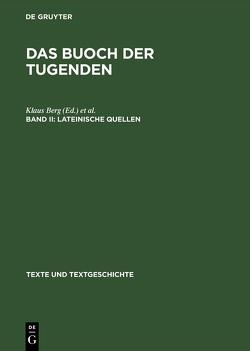 Das buoch der tugenden / Lateinische Quellen von Berg,  Klaus, Kasper,  Monika