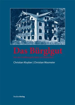 Das Bürglgut von Kloyber,  Christian, Wasmeier,  Christian