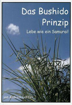 Das Bushido Prinzip von Leffler,  Andreas
