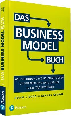 Das Business Model Buch von Bock,  Adam J., George,  Gerard