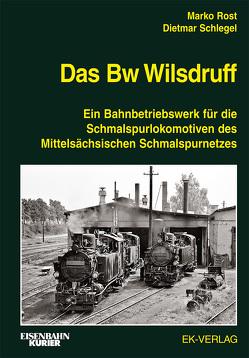 Das Bw Wilsdruff von Rost,  Marco, Schlegel,  Dietmar