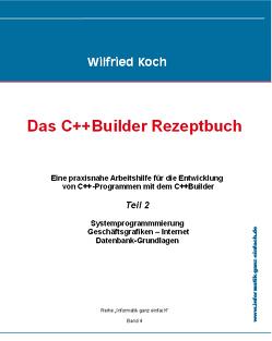 Das C++ Builder-Rezeptbuch von Koch,  Wilfried