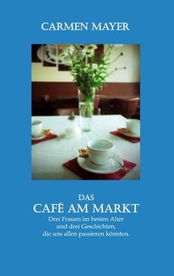 Das Café am Markt von Mayer,  Carmen