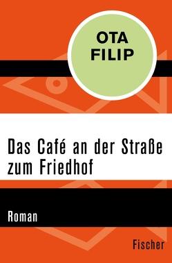 Das Café an der Straße zum Friedhof von Filip,  Ota, Spitzer,  Josefine