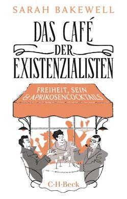 Das Café der Existenzialisten von Bakewell,  Sarah, Seuß,  Rita
