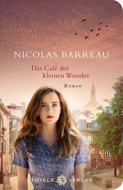 Das Café der kleinen Wunder von Barreau,  Nicolas