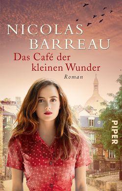 Das Café der kleinen Wunder von Barreau,  Nicolas, Scherrer,  Sophie