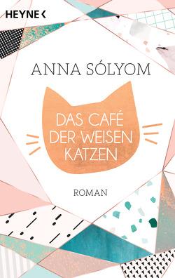 Das Café der weisen Katzen von Rüdiger,  Anja, Sòlyom,  Anna