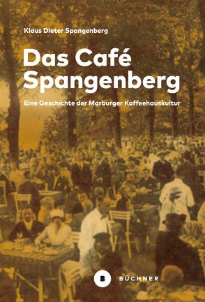 Das Café Spangenberg von Spangenberg,  Klaus-Dieter