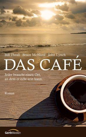 Das Café von Lynch,  John, McNicol,  Bruce, Thrall,  Bill