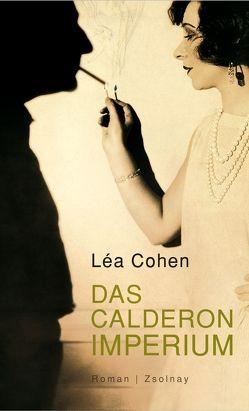 Das Calderon Imperium von Cohen,  Léa, Frahm,  Thomas
