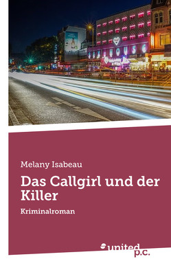 Das Callgirl und der Killer von Isabeau,  Melany