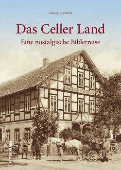 Das Celler Land von Friedrich,  Florian, Steinbömer,  Justus