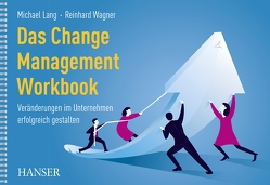 Das Change Management Workbook von Lang,  Michael, Wagner,  Reinhard