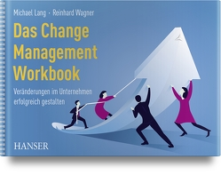 Das Change Management Workbook von Lang,  Michael, Wagner,  Reinhard