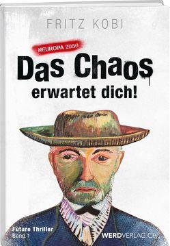 Das Chaos erwartet dich! von Kobi,  Fritz