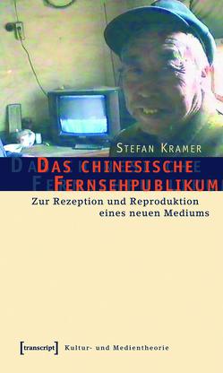 Das chinesische Fernsehpublikum von Krämer,  Stefan