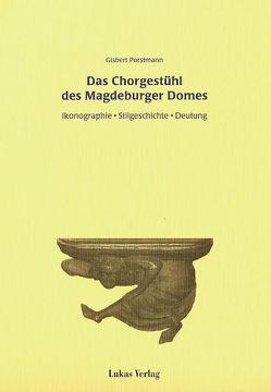 Das Chorgestühl des Magdeburger Domes von Porstmann,  Gisbert