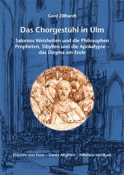 Das Chorgestühl in Ulm von Zillhardt,  Gerd