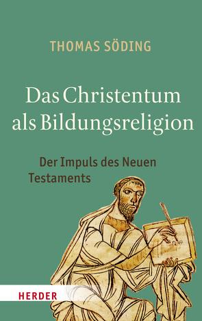 Das Christentum als Bildungsreligion von Söding,  Thomas