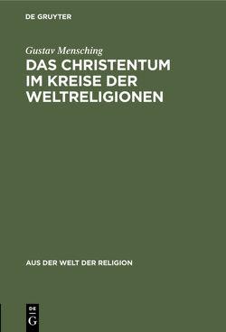 Das Christentum im Kreise der Weltreligionen von Mensching,  Gustav