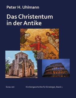 Das Christentum in der Antike von Uhlmann,  Peter H.