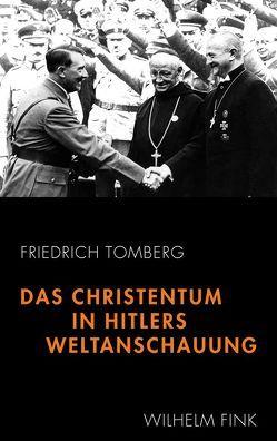 Das Christentum in Hitlers Weltanschauung von Tomberg,  Friedrich