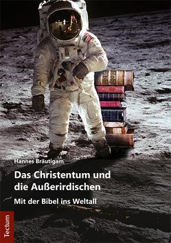 Das Christentum und die Außerirdischen von Bräutigam,  Hannes