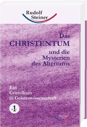 Das Christentum und die Mysterien des Altertums – Band Nr. 1 von Steiner,  Rudolf