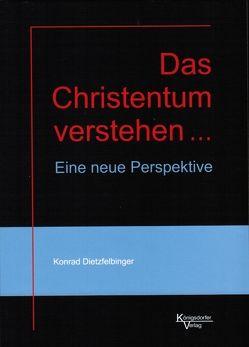 Das Christentum verstehen … von Dietzfelbinger,  Konrad