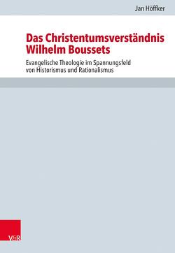 Das Christentumsverständnis Wilhelm Boussets von Drecoll,  Volker Henning, Höffker,  Jan, Leppin,  Volker