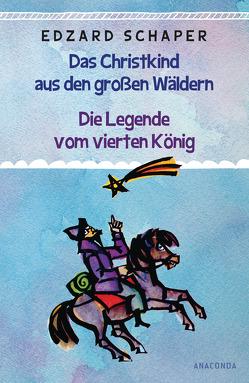 Die Legende vom vierten König / Das Christkind aus den großen Wäldern von Celestino,  Piatti, Schaper,  Edzard, Tarara,  Regine