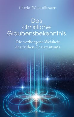 Das christliche Glaubensbekenntnis von Leadbeater,  Carles W.